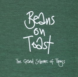 GRAND SCHEME OF THINGS BEANS ON TOAST, CD