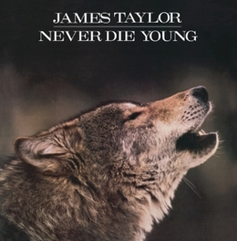 NEVER DIE YOUNG *TWELTH STUDIO LP FEAT. MICHAEL BRECKER ON TENOR SAX* JAMES TAYLOR, CD