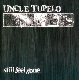 STILL FEEL GONE *2ND LP FOR ALT-COUNTRY PIONEERS TWEEDY & FARRAR* UNCLE TUPELO, CD