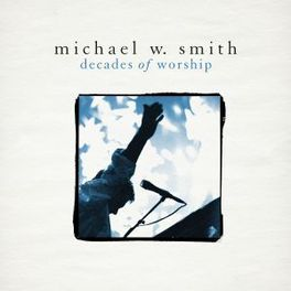 DECADES OF WORSHIP MICHAEL W SMITH, CD