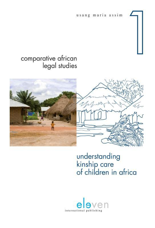 Understanding kinship care of children in Africa a family environment or an alternative care option?, Maria Assim, Usang, Paperback