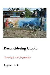 Reconsidering Utopia I have simply asked for permission, Joop van Hezik, Paperback