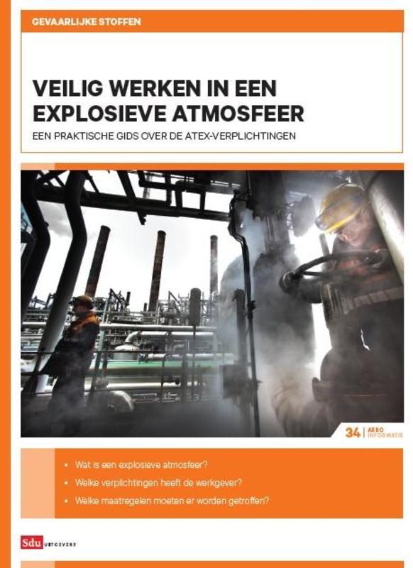 Gevaarlijke stoffen: Veilig werken in een explosieve atmosfeer een praktische gids over de ATEX-verplichtingen, R. Visser, Paperback