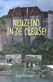 Neuze(n) in de Creuse! Jaap Hazejager, Paperback