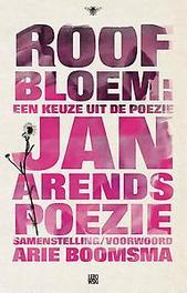 Roofbloem een keuze uit de poëzie, Jan Arends, Paperback
