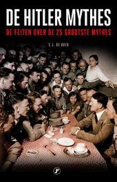 De Hitler mythes de feiten over de grootste mythes, S. J. de Boer, Paperback
