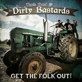 GET THE FOLK OUT & THE DIRTY BASTARDS UNCLE BARD, CD