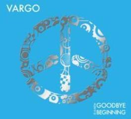 GOODBYE IS A NEW BEGINNIN VARGO, CD