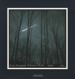 CHARMS OF THE NIGHT SKY DAVE DOUGLAS, Vinyl LP