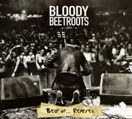 BEST OF...REMIXES BLOODY BEETROOTS, CD