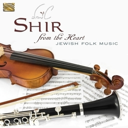 FROM THE HEART - JEWISH.. .. FOLK MUSIC SHIR, CD