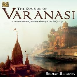SOUNS OF VARANASI SRDJAN BERONJA, CD