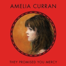 THEY PROMISED YOU MERCY AMELIA CURRAN, CD