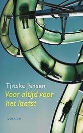 Voor altijd voor het laatst Jansen, Tjitske, Hardcover