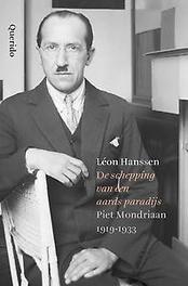 De schepping van een aards paradijs Piet Mondriaan 1919-1933, Hanssen, Léon, Hardcover