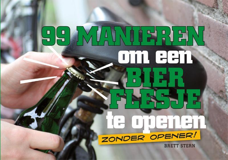 99 manieren om een bierflesje te openen zonder opener, Stern, Brett, Paperback