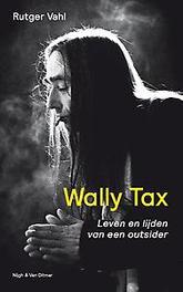 Wally Tax leven en lijden van een outsider, Rutger Vahl, Paperback