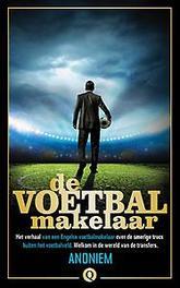 De voetbalmakelaar Anoniem, Paperback