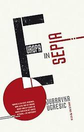 Europa in sepia Ugresic, Dubravka, Paperback