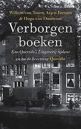 Verborgen boeken em. Querido's Uitgeverij tijdens en na de bezetting, Van Toorn, Willem, Hardcover
