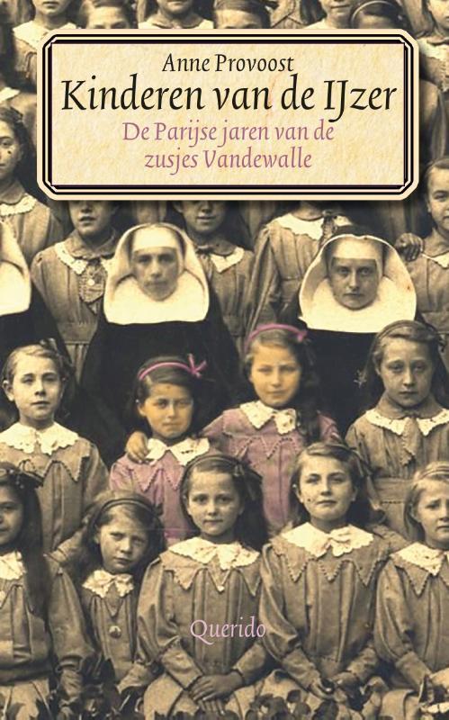 Kinderen van de IJzer de Parijse jaren van de zusjes Vandewalle, Anne Provoost, Paperback