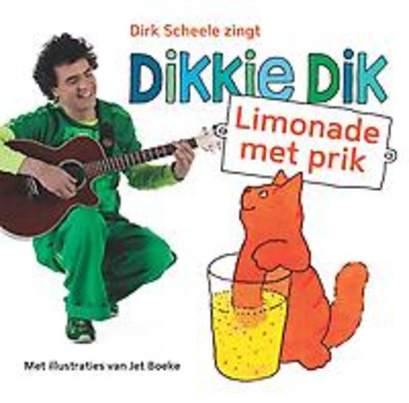 Limonade met prik .. LIMONADE MET PRIK/ JET BOEKE Dirk Schele zingt; met ill. van Jet Boeke, Dirk Scheele, Book, misc