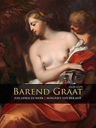Barend Graat (1628-1709) zijn leven en werk, Van der Hut, Margreet, Hardcover