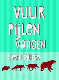 Vuurpijlen vangen Köhler, Karen, Paperback