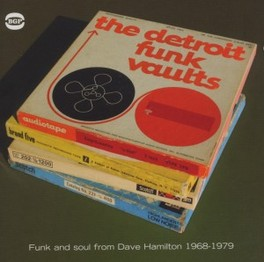 DETROIT FUNK VAULTS * GHETTO FUNK & SOUL FROM DAVE HAMILTON 1968 - 1979 * V/A, CD