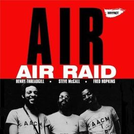 AIR RAID 1976 SESSION, LONG SOUGHT AFTER RECORDING AIR FT. HENRY THREADGILL, CD