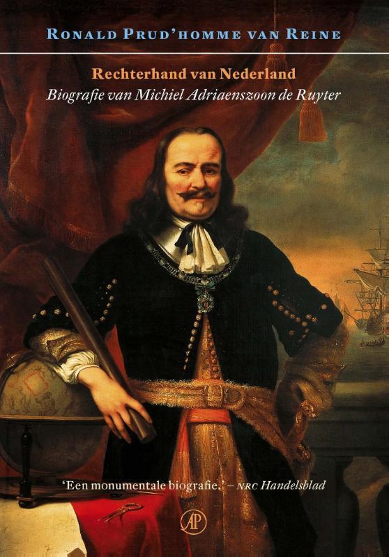 Rechterhand van Nederland biografie van Michiel Adriaenszoon de Ruyter, Ronald Prud'Homme van Reine, Paperback
