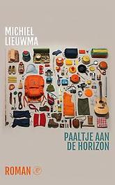 Paaltje aan de horizon roman, Michiel Lieuwma, Paperback