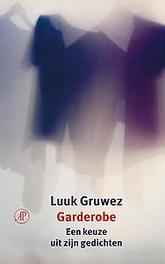 Garderobe een keuze uit zijn gedichten, Luuk Gruwez, Paperback
