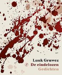 De eindelozen gedichten, Gruwez, Luuk, Paperback