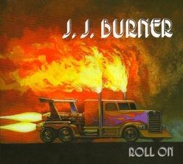 ROLL ON J.J. BURNER, CD