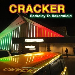 BERKELEY TO BAKERSFIELD *10TH CD FROM ROCK (BERKELEY) TO COUNTRY (BAKERSFIELD)* CRACKER, CD