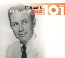 101-FOUR WALLS: THE.. .. BEST OF JIM REEVES JIM REEVES, CD