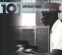 101-UNFORGETTABLE: THE.. .. BEST OF NAT KING COLE NAT KING COLE, CD