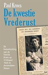 De kwestie Vrederust de huisuitzetting van de familie Kroes op 3 februari 1955 in Amsterdam-Sloten, Paul Kroes, Paperback