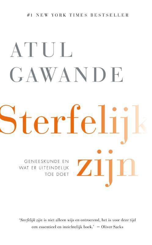 Sterfelijk zijn geneeskunde en wat er uiteindelijk toe doet, Atul Gawande, Paperback