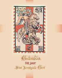 Gedenkboek 700 jaar St.-Jorisgilde Gent Verlende, Patrick, Hardcover