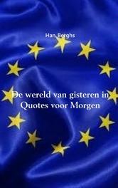 De wereld van gisteren in Quotes voor Morgen Han Berghs, Paperback