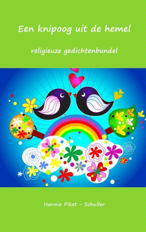 Een knipoog uit de hemel religieuze gedichtenbundel, Hannie Piket - Schuller, Paperback