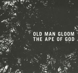 APE OF GOD I OLD MAN GLOOM, CD
