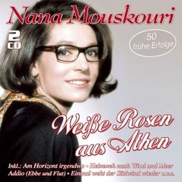 WEISSE ROSEN AUS ATHEN 50 FRUHE ERFOLGE NANA MOUSKOURI, CD