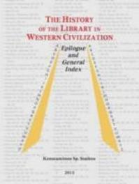 The history of the library in western civilization: VI Epilogue and general index Konstantinos S. Staikos, Hardcover