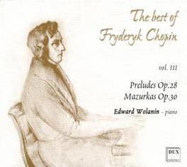 PRELUDES OP.28/MAZURKAS O W/EDWARD WOLANIN Audio CD, F. CHOPIN, CD