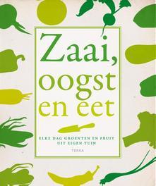 Zaai, oogst en eet elke dag groente en fruit uit eigen tuin, Jo Whittingham, Hardcover