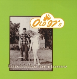 HITCHHIKE TO RHOME OLD 97'S, Vinyl LP