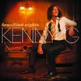 BRAZILLIAN NIGHTS *14 STUDIO ALBUM BY GRAMMY WINNING SAXOPHONIST* Kenny G., CD